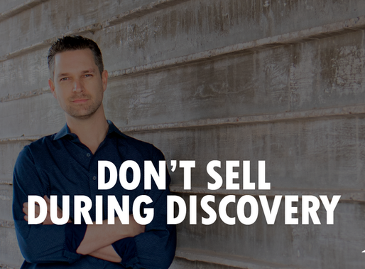 Video: Don't Sell During Discovery
