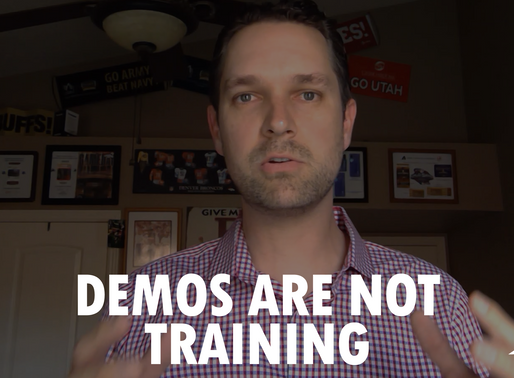 Video Tip: Demos. Are. Not. Training.