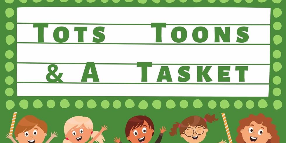 Tots, Toons. & a Tasket