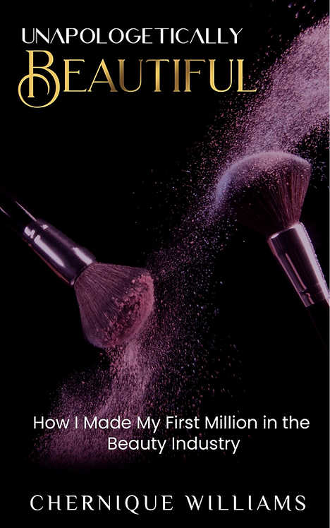 Unapologetically Beautiful How I Made My First Million in the Beauty Industry