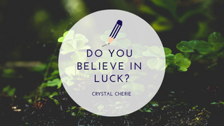 Do You Believe in Luck?