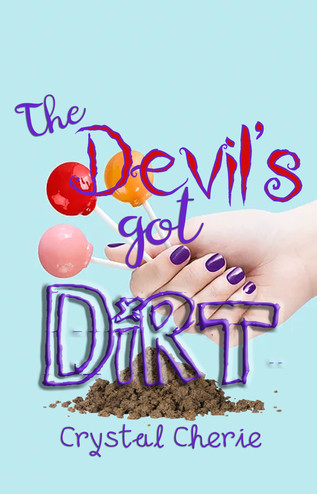 The Devil's Got Dirt