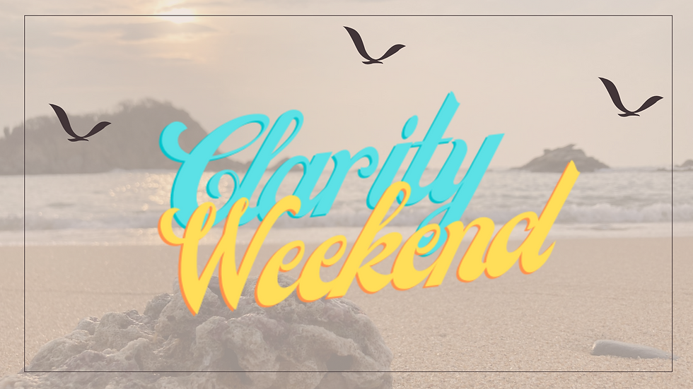 Clarity Weekend Presentation (1).png