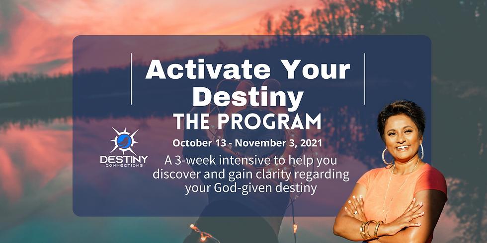 Activate Your Destiny: A 3-week intensive program