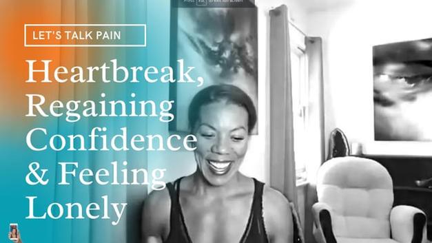 Heartbreak, Regaining Confidence & Feeling Lonely