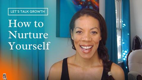 How to Nurture Yourself