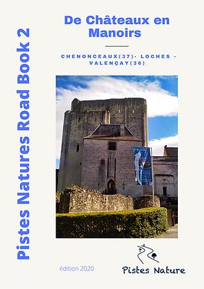 RB2 Châteaux et Manoirs : Chenonceaux - Loches -Valençay