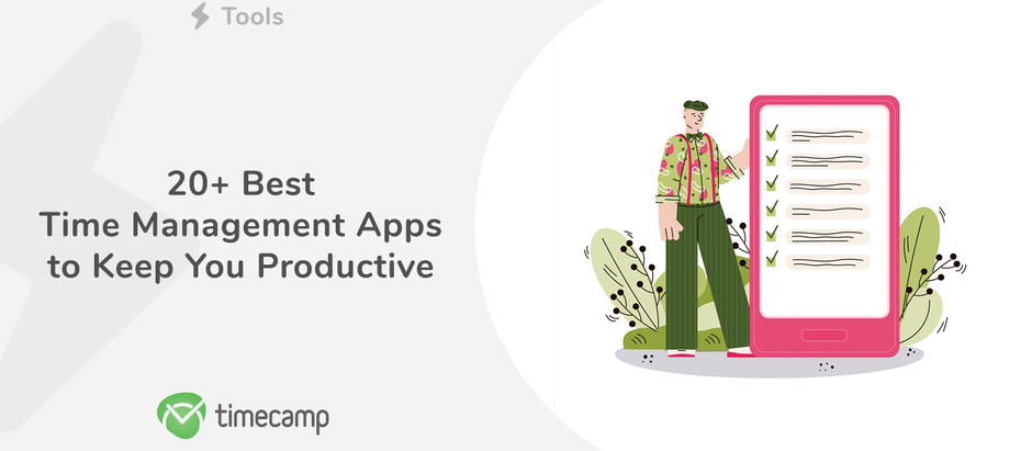 """20+ Best Time Management Apps to Keep You Productive"" by Timecamp"