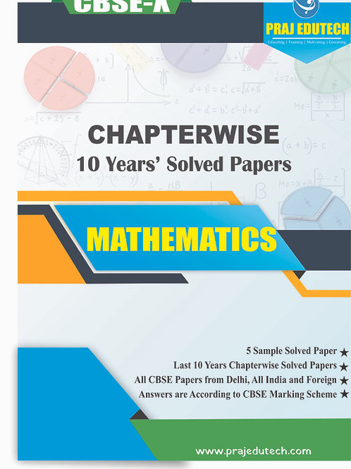 CBSE X Mathematics Chaptwerwise 10 Years Solved Papers