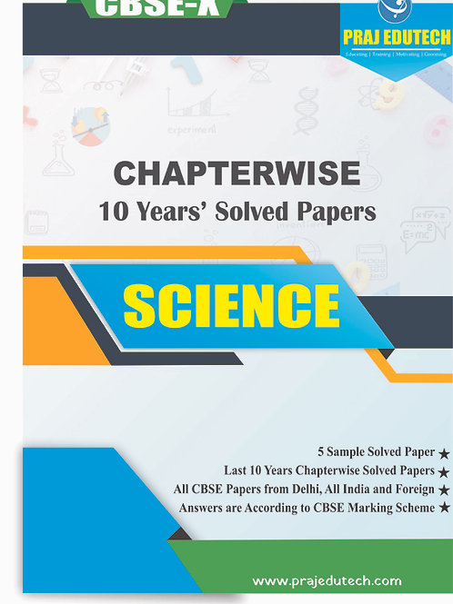 CBSE X Science Chaptwerwise 10 Years Solved Papers