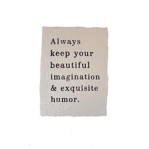"""Always keep your beautiful imagination"" Paper Print"