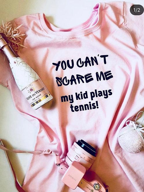 """Футболка """"Вы не сможете напугать меня, мой ребенок играет в теннис"""""""