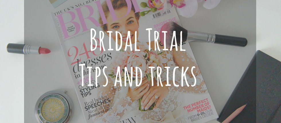 Bridal Make Up Trial - Tips and Tricks