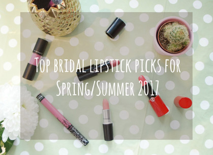 The Spring Edit: My top spring lipsticks for Brides '17