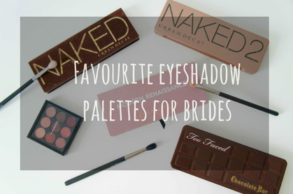 My favourite eyeshadow palettes for brides