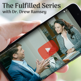 The Fulfilled Series with Dr. Drew Ramsey