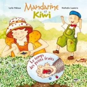 Mandarine et Kiwi : Le temps des petits fruits