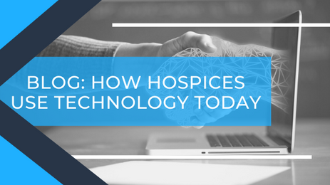 How Hospices are Using Technology Today