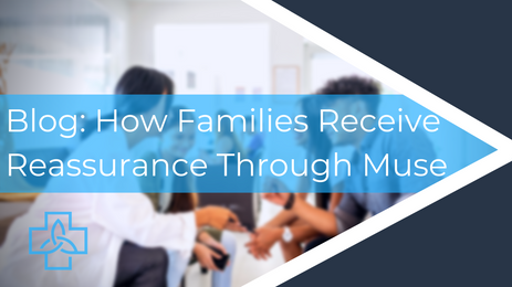 How Families Receive Reassurance Through Muse