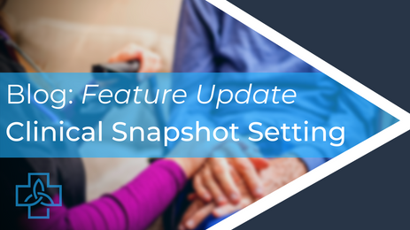 Feature Update: Clinical Snapshot Setting
