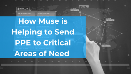 How Muse is Helping to Send PPE to Critical Areas of Need