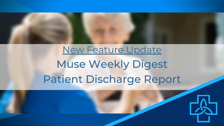New Features: Weekly Digest + Patient Discharge Report