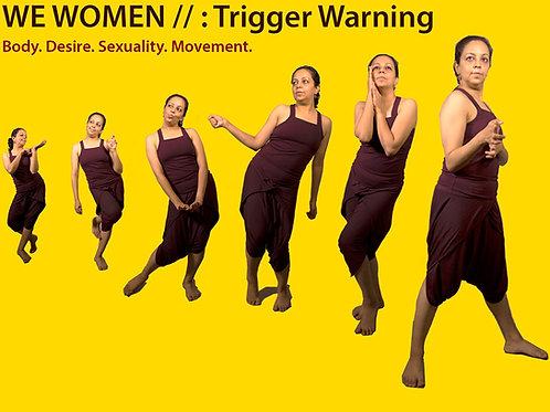 WE WOMEN II : TRIGGER WARNING