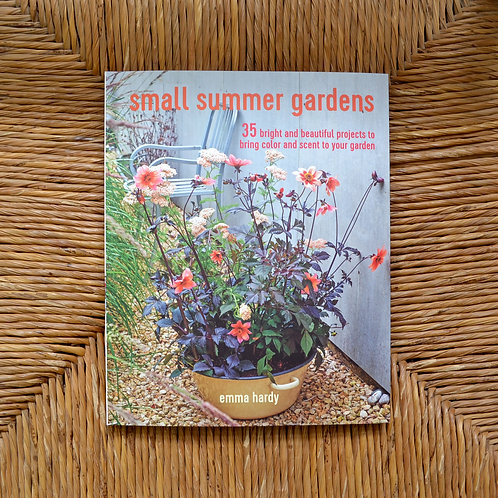 Small Summer Gardens by Emma Hardy