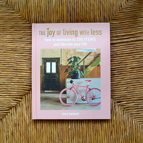 The Joy of Living With Less by Mary Lambert