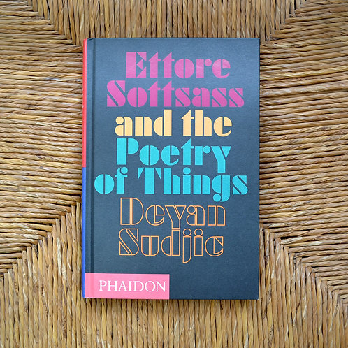 Ettore Sottsass and the Poetry of Things by Deyan Sudjic