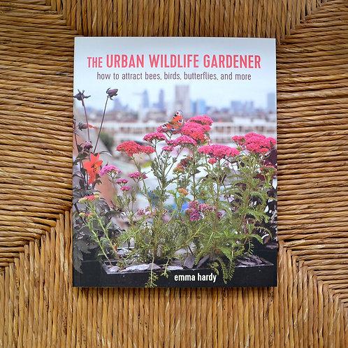 The Urban Wildlife gardener by Emma Hardy
