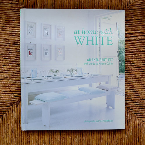 At Home With White by Atlanta Bartlett and Karena Callen