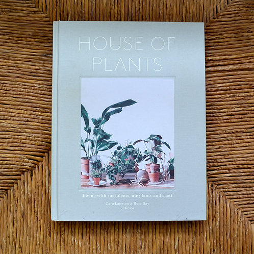 House of Plants by Rose Ray, Caro Langton and Ro Co