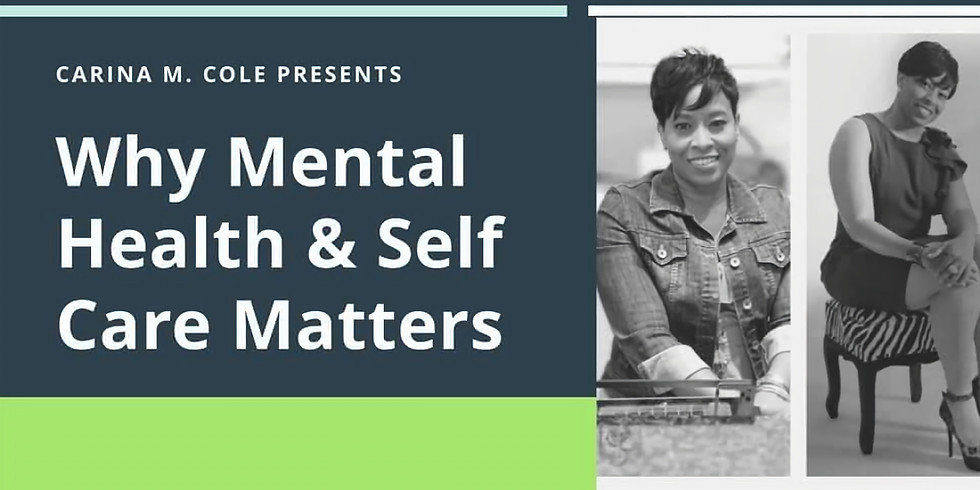 Why Our Mental Health & Self Care Matters (Virtual)