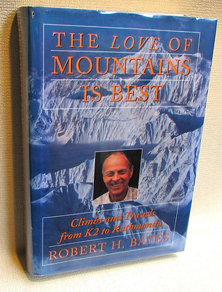 Bates, Robert - THE LOVE OF MOUNTAINS IS BEST
