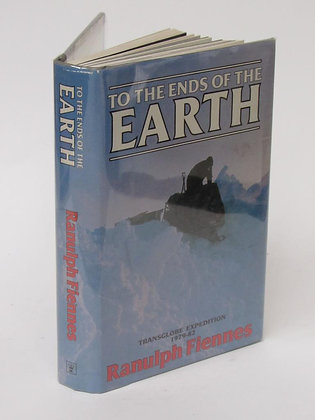 Fiennes, Sir Ranulph - TO THE ENDS OF THE EARTH