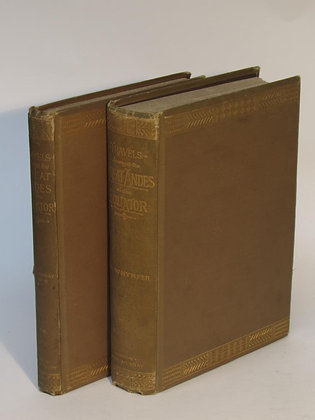 Whymper, Edward - TRAVELS AMONGST THE GREAT ANDES OF THE EQUATOR, 2-Vol Set