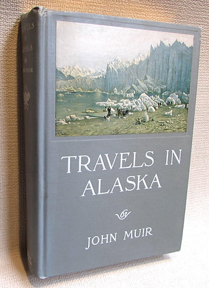 Muir, John - TRAVELS IN ALASKA