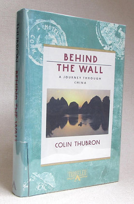 Thubron, Colin - BEHIND THE WALL