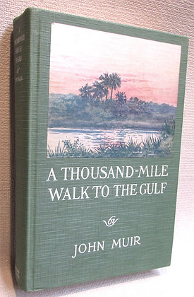 Muir, John - A THOUSAND-MILE WALK TO THE GULF