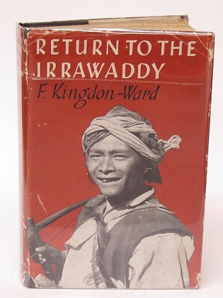 Kingdon-Ward, Frank - RETURN TO THE IRRAWADDY
