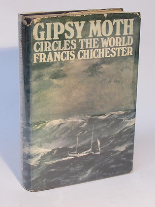 Chichester, Francis - GIPSY MOTH CIRCLES THE WORLD