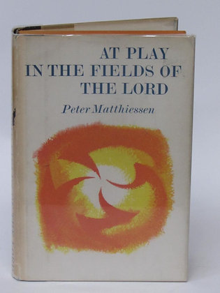 Matthiessen, Peter - AT PLAY IN THE FIELDS OF THE LORD