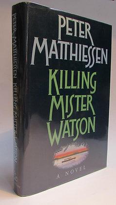 Matthiessen, Peter - KILLING MISTER WATSON