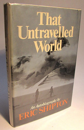 Shipton, Eric - THAT UNTRAVELLED WORLD