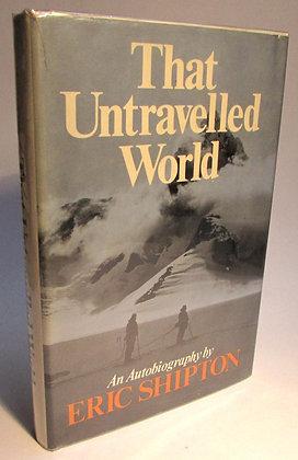 Shipton, Eric - THAT UNTRAVELLED WORLD