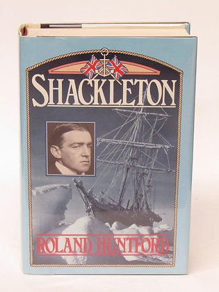 Huntford, Roland - SHACKLETON