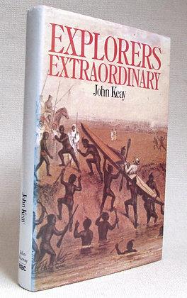 Keay, John - EXPLORERS EXTRAORDINARY