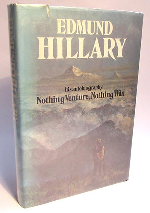 Hillary, Sir Edmund - NOTHING VENTURE, NOTHING WIN