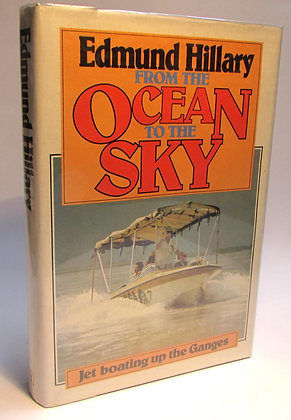 Hillary, Sir Edmund - FROM THE OCEAN TO THE SKY